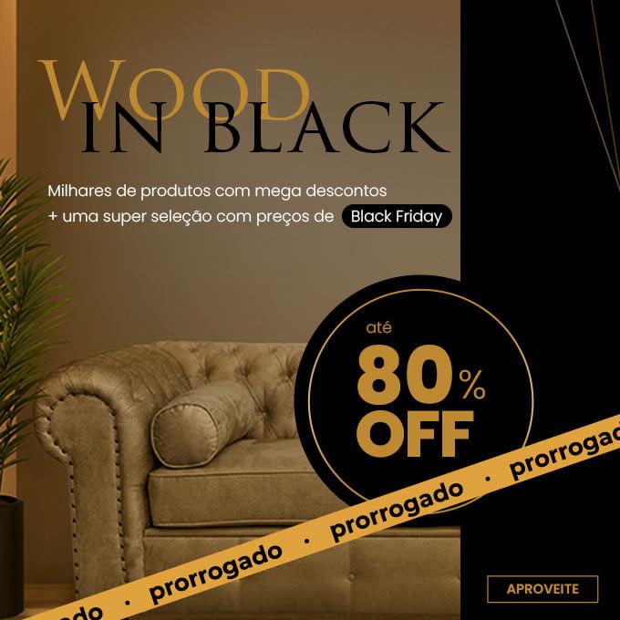 Wood in black com até 70% off
